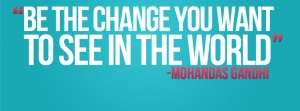 be-the-change-you-want-to-see-in-the-world-facebook-cover